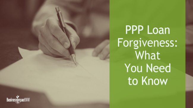 PPP Loan Forgiveness: What You Need To Know