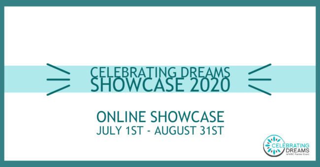 Celebrating Dreams Online Showcase July 1st to August 31st