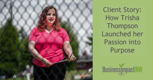 Client Story: How Trisha Thompson Launched her Passion into Purpose