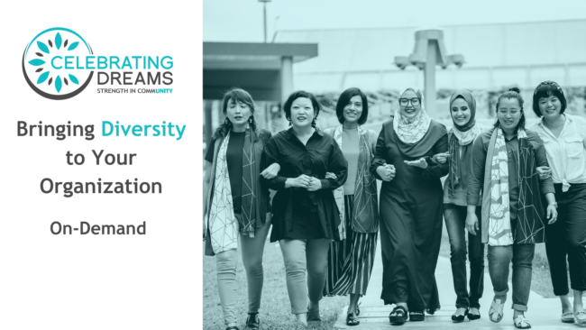 Celebrating Dreams Webinar: Bringing Diversity to Your Organization