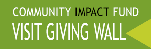 Visit the Community Impact Fund Giving Wall!